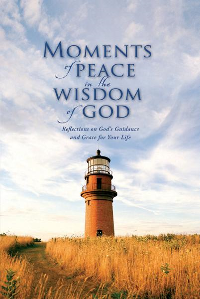 Moments of Peace in the Wisdom of God By: Baker Publishing Group