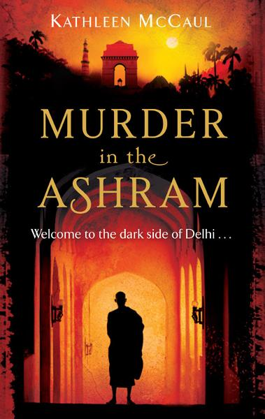 Murder in the Ashram By: Kathleen McCaul