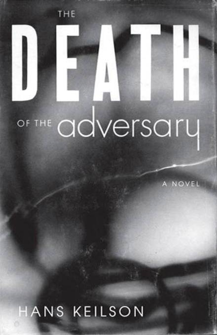 The Death of the Adversary By: Hans Keilson