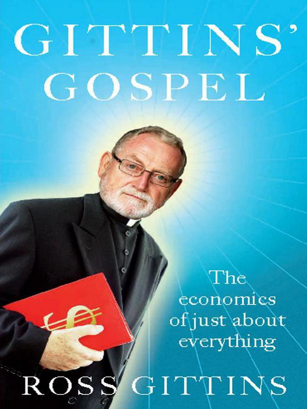 Gittins' Gospel By: Ross Gittins