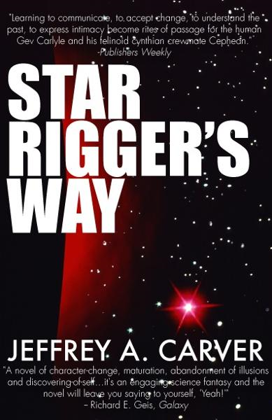 Star Rigger's Way By: Jeffrey A. Carver