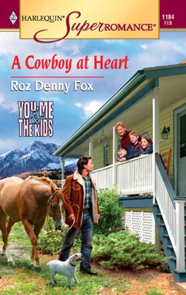 A Cowboy at Heart By: Roz Denny Fox