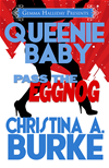 Queenie Baby: Pass The Eggnog