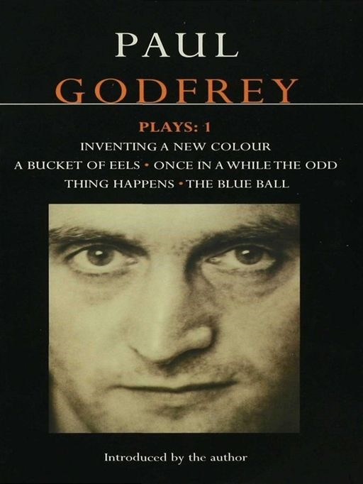 Godfrey Plays: 1 By: Paul Godfrey