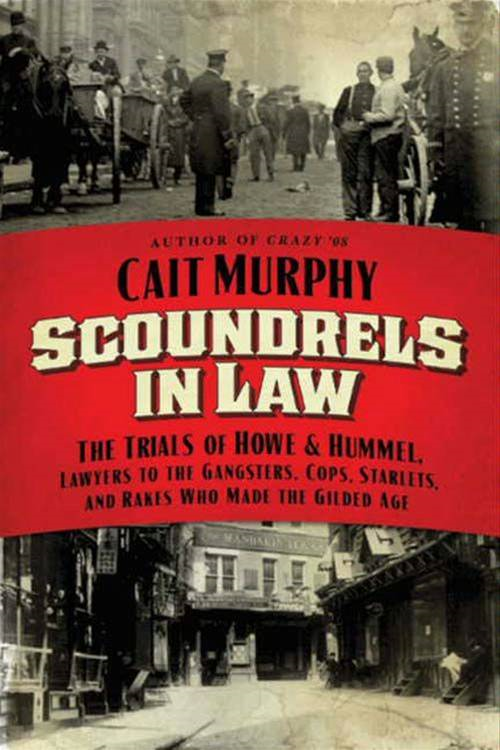 Scoundrels in Law By: Cait N. Murphy