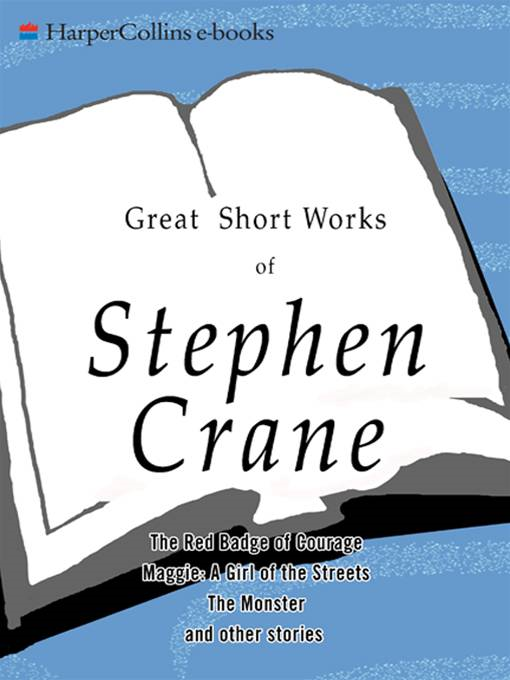 Great Short Works of Stephen Crane By: Stephen Crane