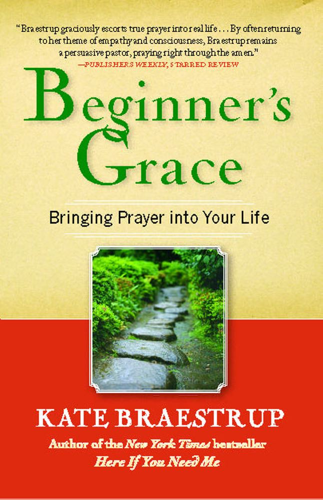 Beginner's Grace By: Kate Braestrup