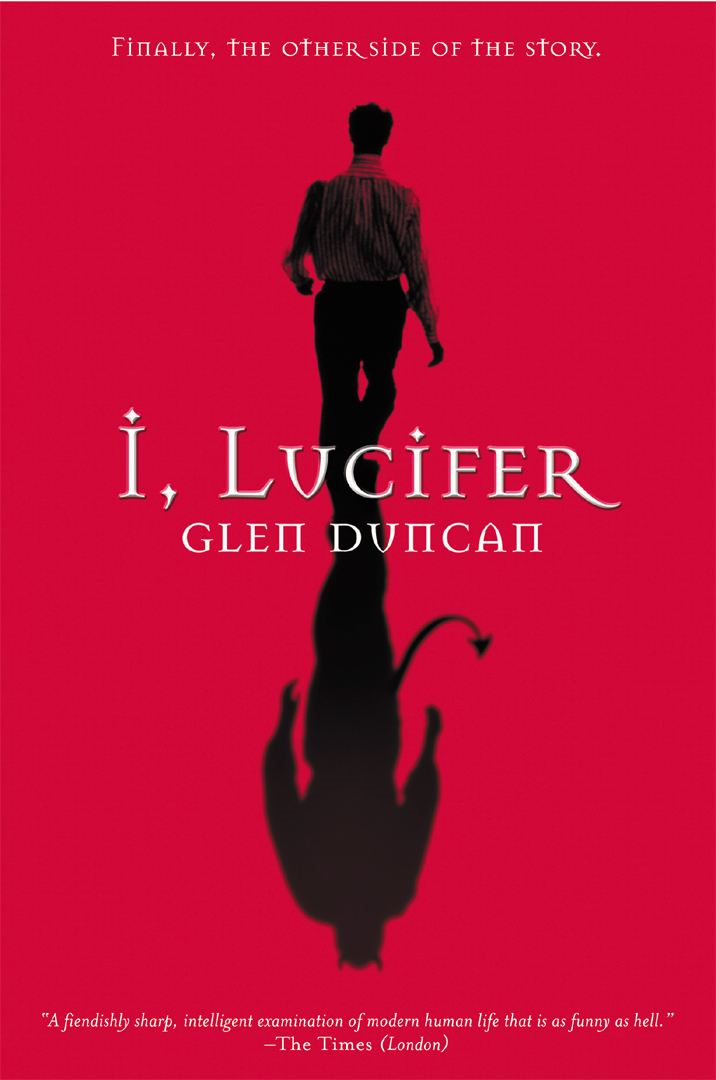 I, Lucifer By: Glen Duncan