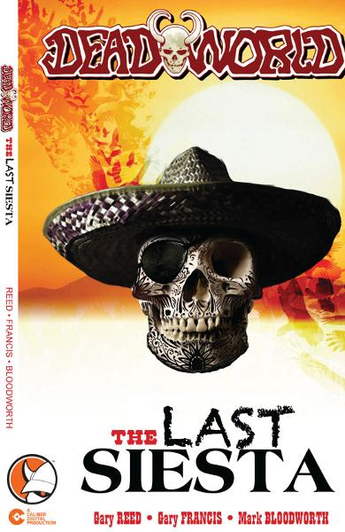 DeadWorld: The Last Siesta By: Gary Reed