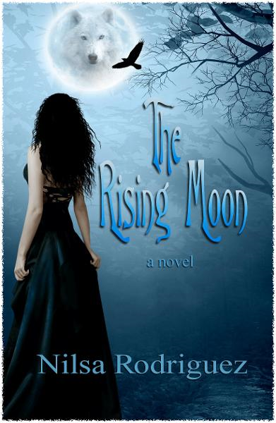 The Rising Moon By: Nilsa Rodriguez