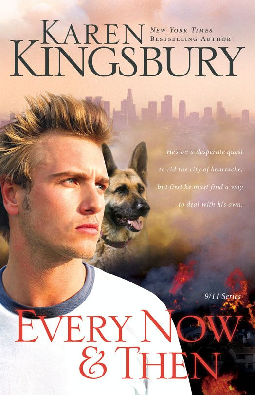 Every Now and Then By: Karen   Kingsbury