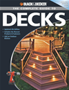 Black & Decker The Complete Guide To Decks: Updated 4th Edition, Includes The Newest Products & Fasteners, Add An Outdoor Kitche