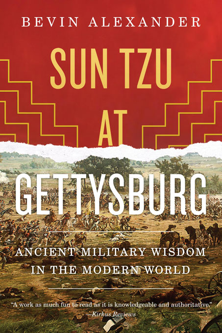 Sun Tzu at Gettysburg: Ancient Military Wisdom in the Modern World By: Bevin Alexander