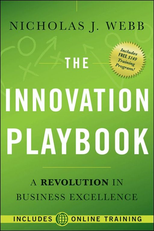 The Innovation Playbook By: Nicholas J. Webb