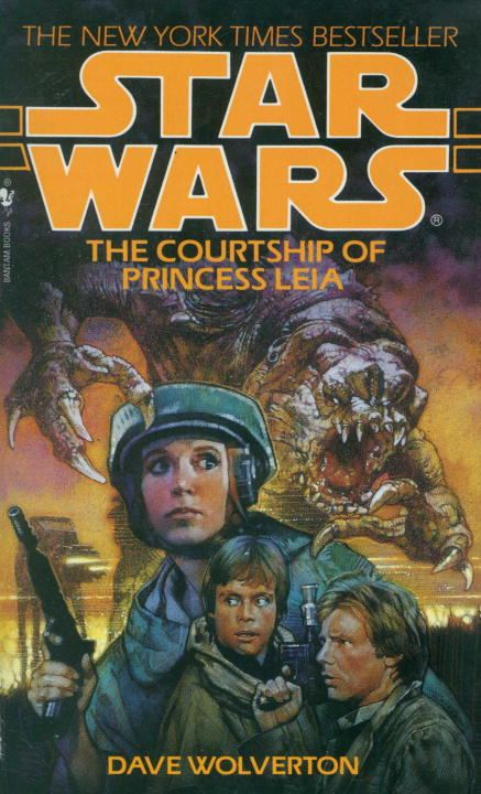 The Courtship of Princess Leia: Star Wars By: Dave Wolverton