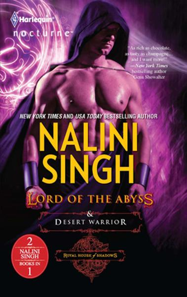 Lord of the Abyss & Desert Warrior: Lord of the Abyss\Desert Warrior By: Nalini Singh