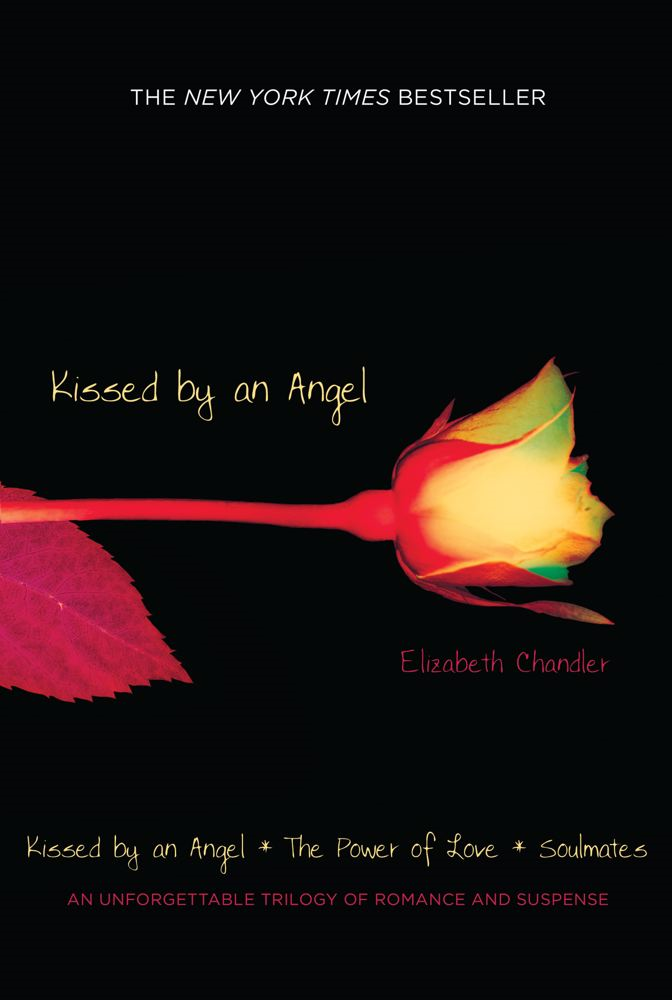 Kissed by an Angel By: Elizabeth Chandler