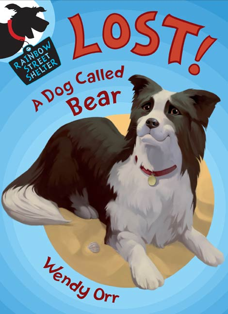 book cover of Lost! A Dog Called Bear by Wendy Orr