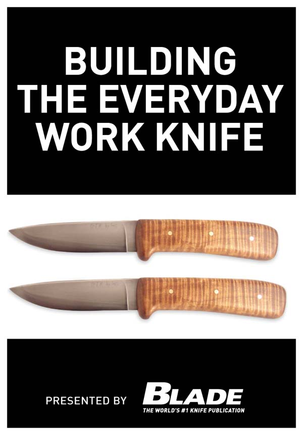 Building the Everyday Work Knife: Build your first knife using simple knife making tools and methods By: Joe Kertzman