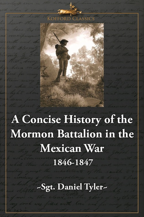 A Concise History of the Mormon Battalion in the Mexican War: 1846-1847