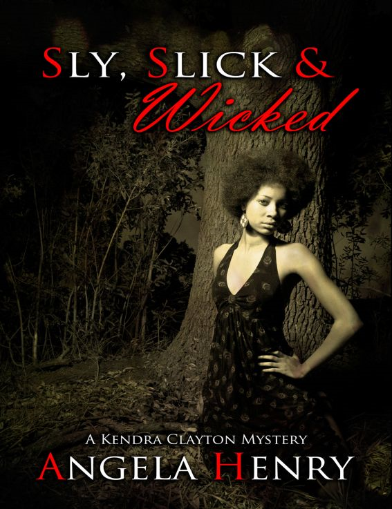 Sly, Slick & Wicked By: Angela Henry