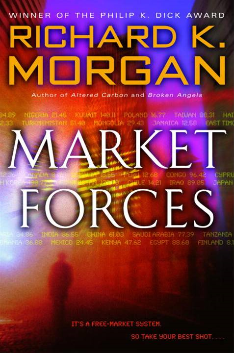 Market Forces By: Richard K. Morgan