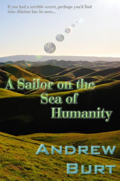 A Sailor on the Sea of Humanity By: Andrew Burt
