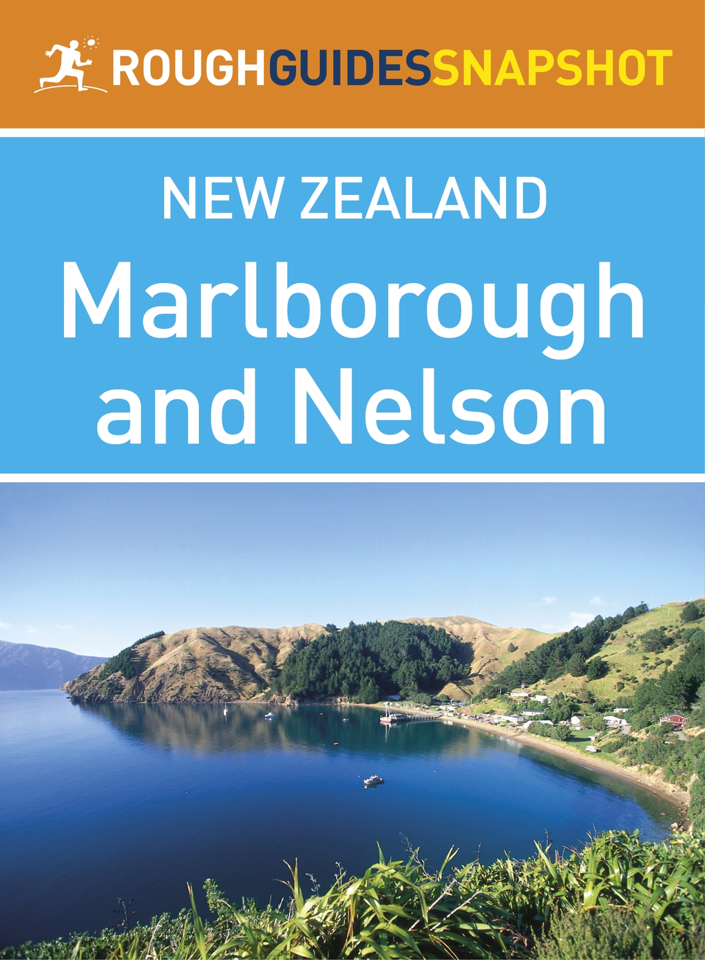 Marlborough and Nelson Rough Guides Snapshot New Zealand (includes Abel Tasman National Park and Kaikoura)