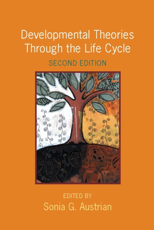 Developmental Theories Through the Life Cycle By: