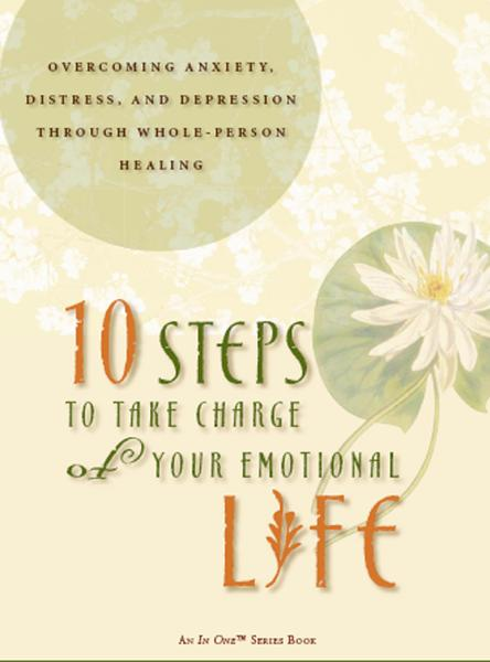 10 Steps to Take Charge of Your Emotional Life By: Eve Wood
