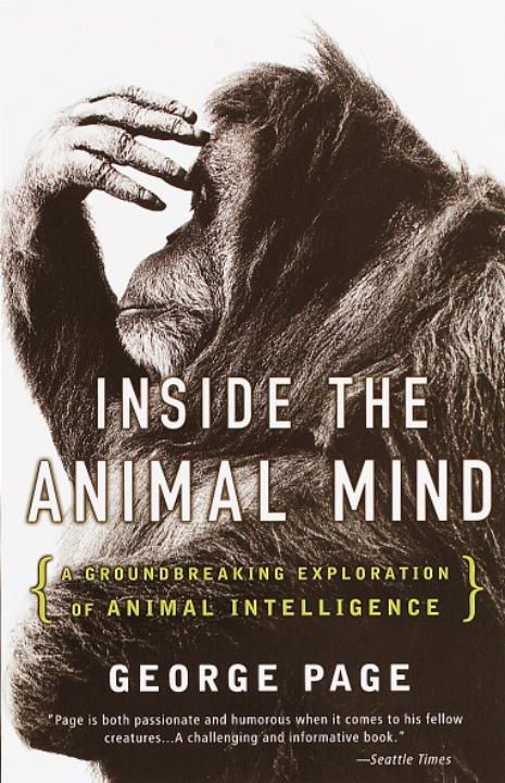 Inside the Animal Mind By: George Page