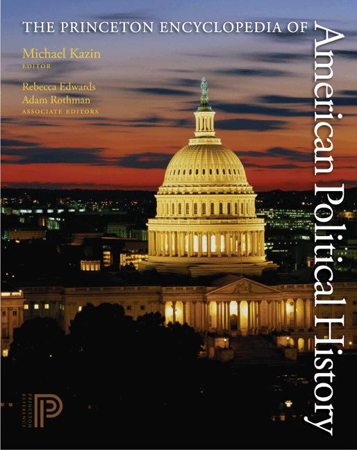 The Princeton Encyclopedia of American Political History. (Two volume set) By: