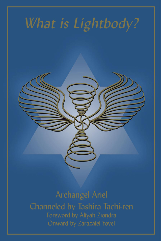 What Is Lightbody By: Archangel Ariel,Tachira Tachi-ren