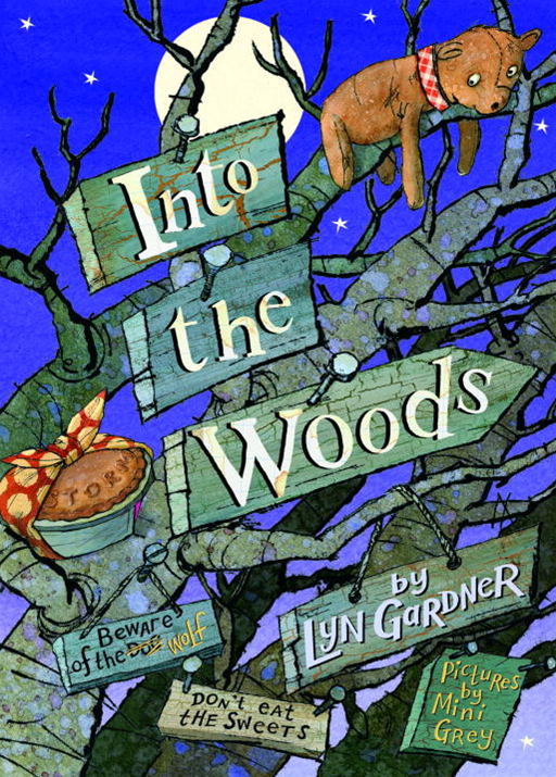 Into the Woods By: Lyn Gardner,Mini Grey
