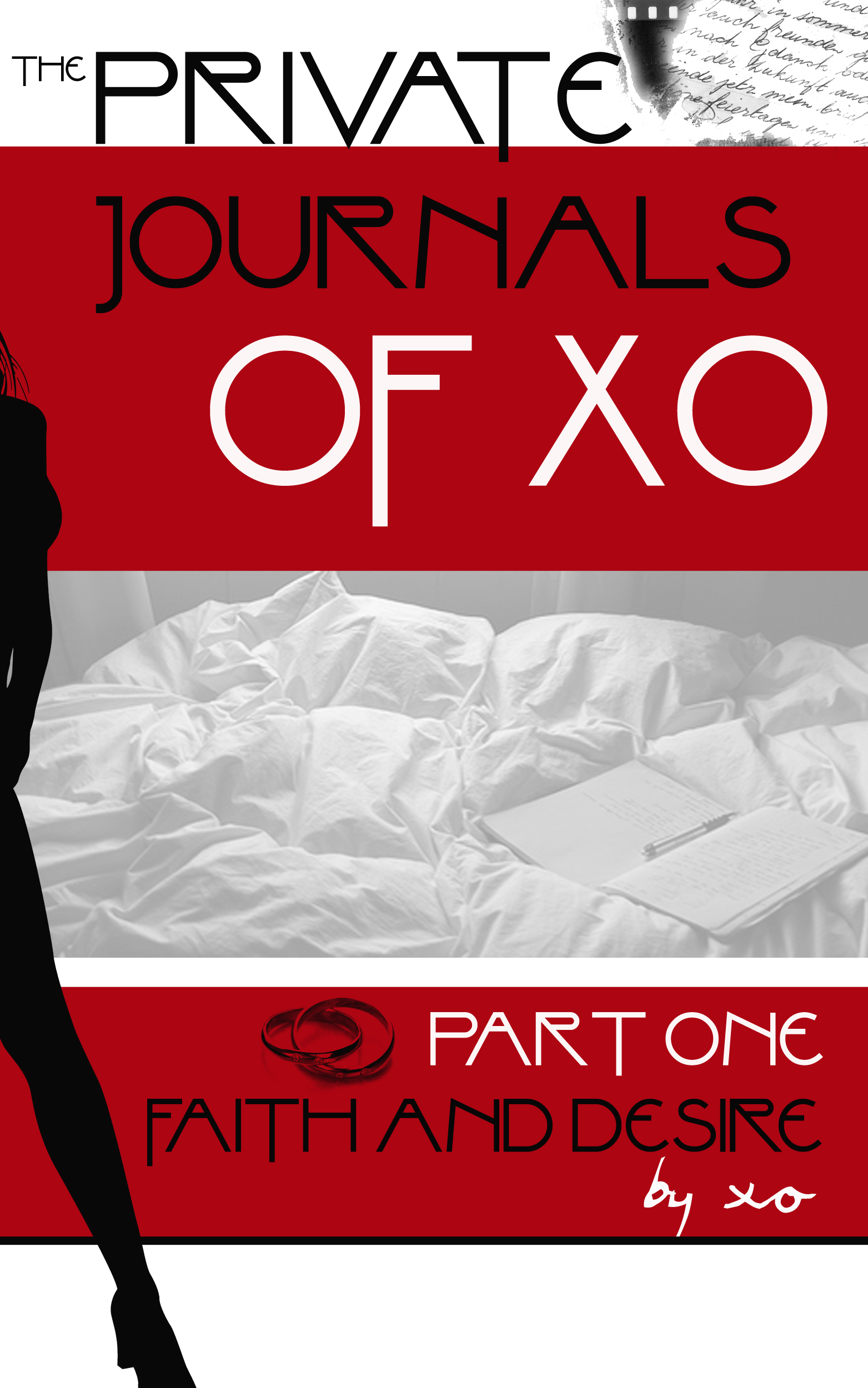 The Private Journals of XO (Part One - Faith and Desire)