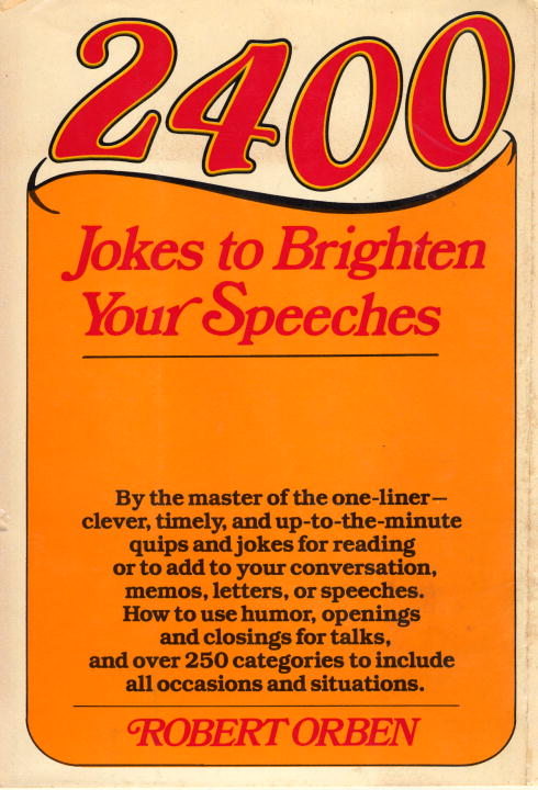 2400 Jokes to Brighten Your Speeches By: Robert Orben