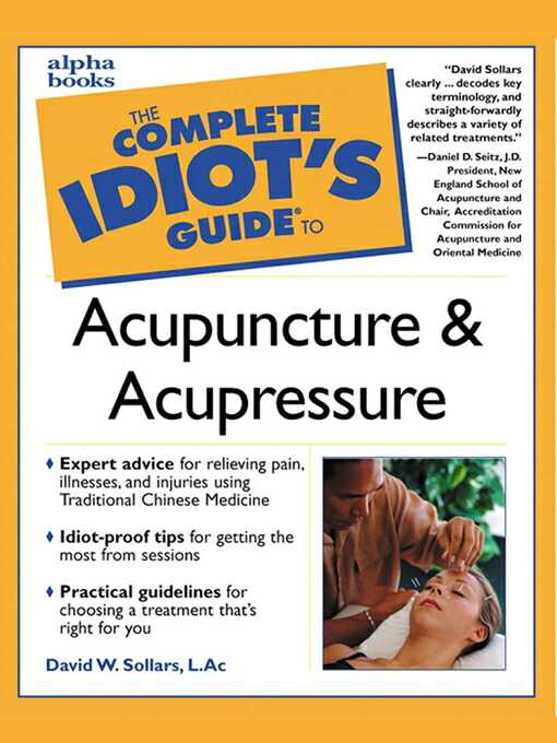 The Complete Idiot's Guide to Acupuncture & Acupressure