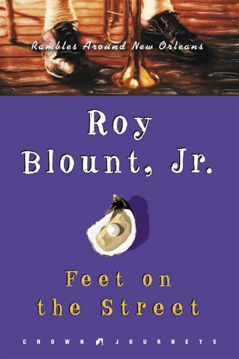 Feet on the Street By: Roy Blount, Jr.