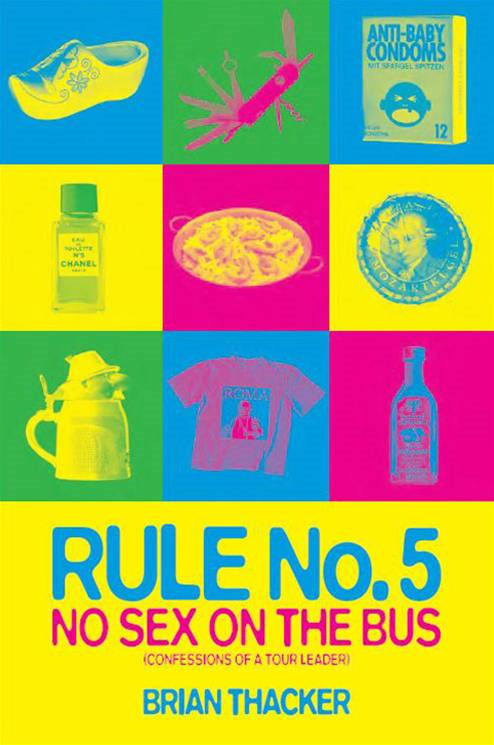 Rule No. 5: No Sex On The Bus. Confessions Of A Tour Leader