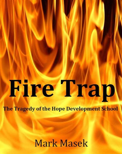 Fire Trap: The Tragedy of the Hope Development School