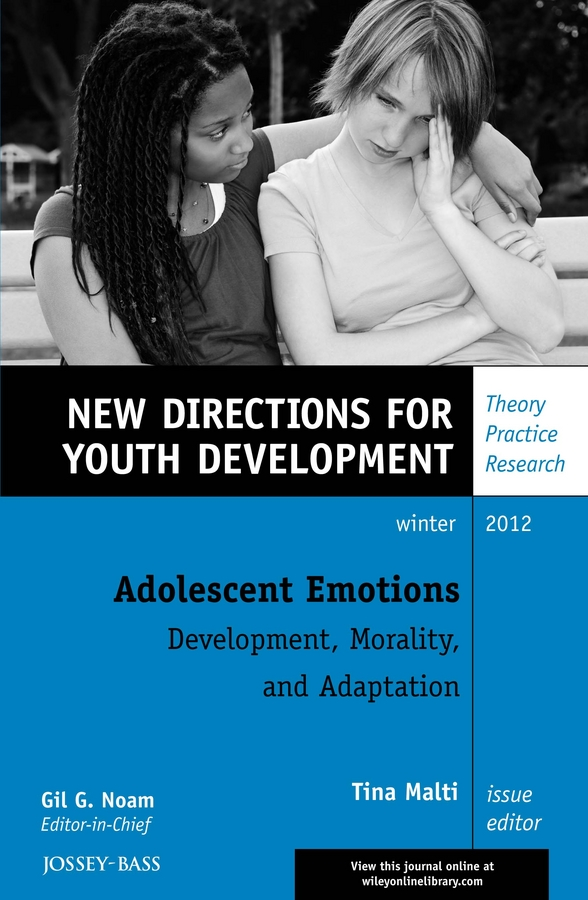 Adolescent Emotions: Development, Morality, and Adaptation