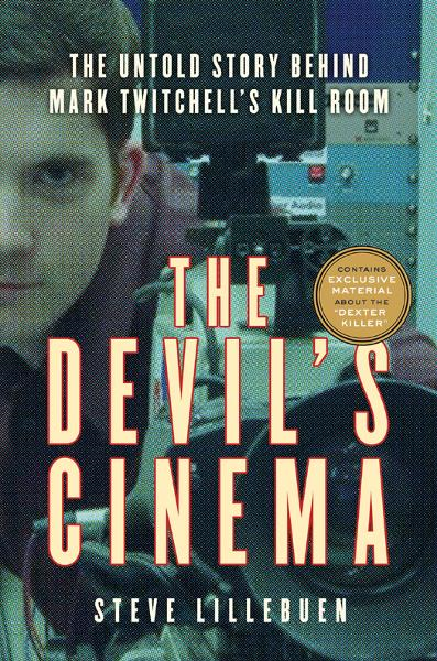 The Devil's Cinema By: Steve Lillebuen