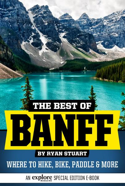 The Best of Banff: Where to hike, bike, paddle and more