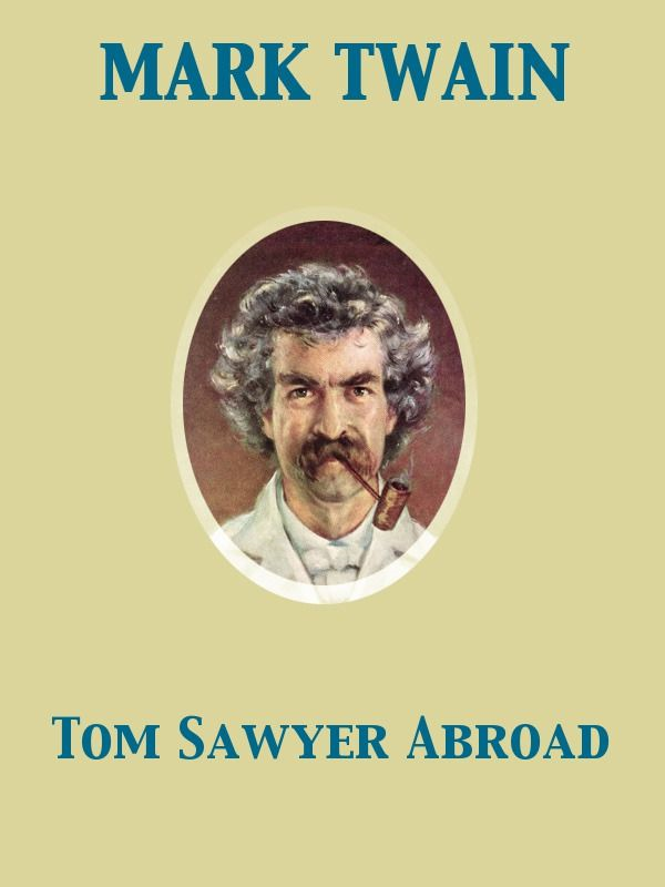 Tom Sawyer Abroad By: Mark Twain