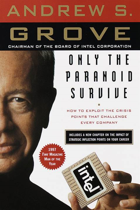 Only the Paranoid Survive By: Andrew S. Grove