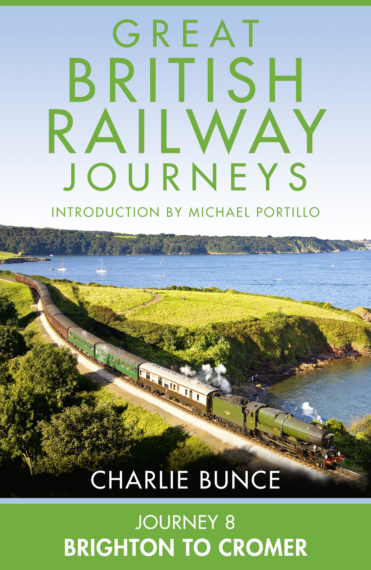 Journey 8: Brighton to Cromer (Great British Railway Journeys,  Book 8)