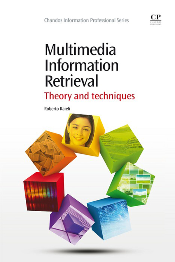 Multimedia Information Retrieval Theory And Techniques