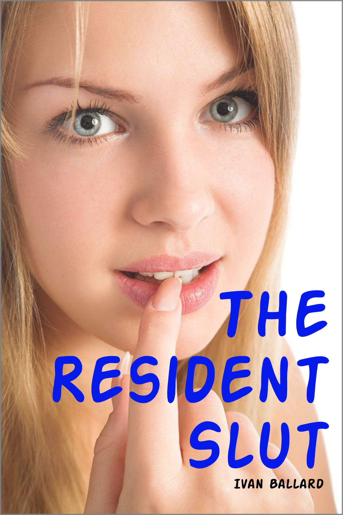 The Resident Slut: An Erotic Story (Foursome Sex / Menage A Quatre / Gangbang Sex / College Sex)