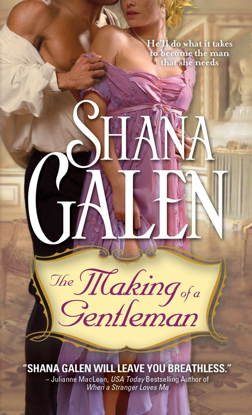 Making of a Gentleman By: Shana Galen