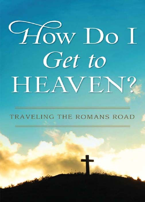 How Do I Get to Heaven?: Traveling the Romans Road By: Pamela L. McQuade